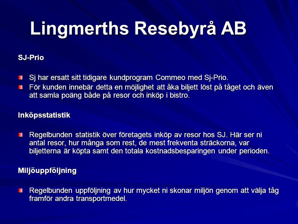 Lingmerths Resebyrå AB SJ-Prio Sj har ersatt sitt tidigare kundprogram Commeo med Sj-Prio. För kunden innebär detta en möjlighet att åka biljett löst