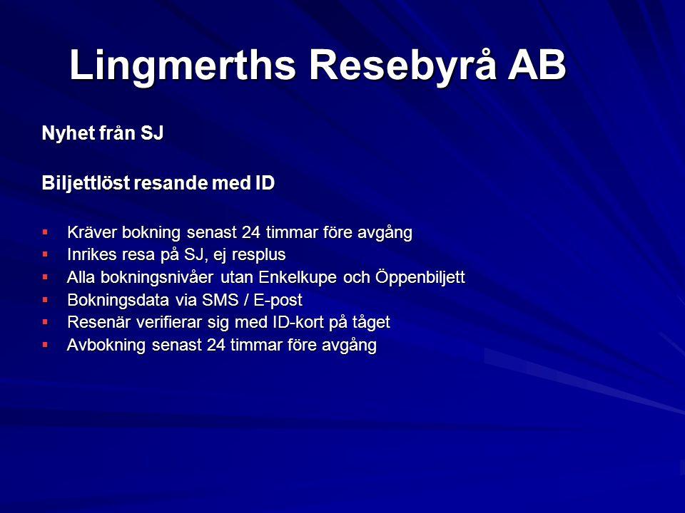 Lingmerths Resebyrå AB Nyhet från SJ Biljettlöst resande med ID  Kräver bokning senast 24 timmar före avgång  Inrikes resa på SJ, ej resplus  Alla
