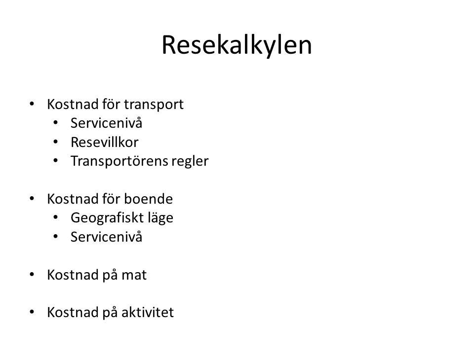 Resekalkylen Kostnad för transport Servicenivå Resevillkor Transportörens regler Kostnad för boende Geografiskt läge Servicenivå Kostnad på mat Kostnad på aktivitet