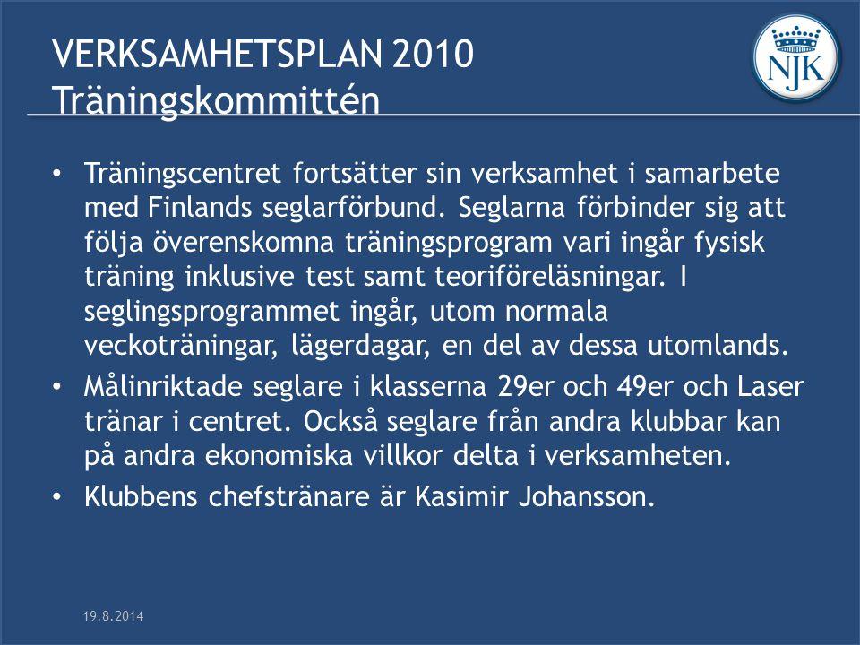 19.8.2014 VERKSAMHETSPLAN 2010 Träningskommittén Träningscentret fortsätter sin verksamhet i samarbete med Finlands seglarförbund.