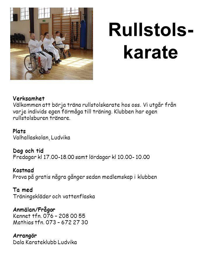 Rullstols- karate Verksamhet Välkommen att börja träna rullstolskarate hos oss. Vi utgår från varje individs egen förmåga till träning. Klubben har eg
