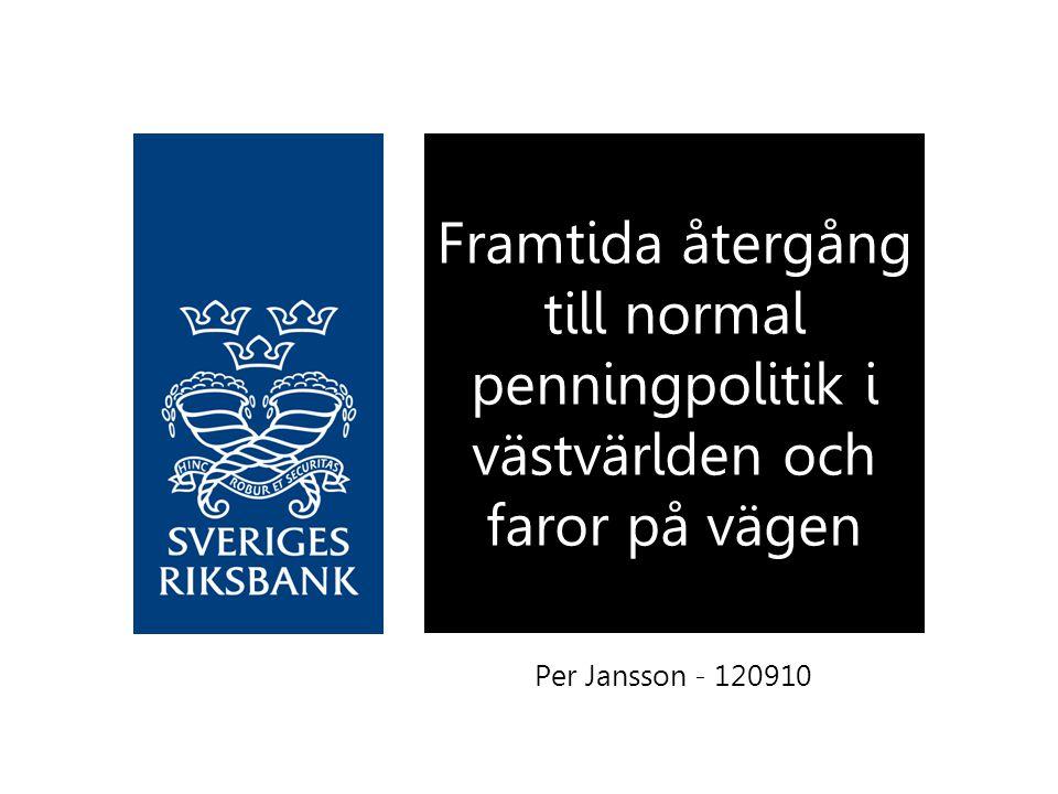 Per Jansson - 120910 Framtida återgång till normal penningpolitik i västvärlden och faror på vägen