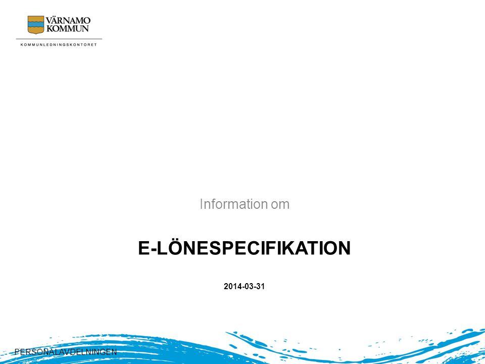 E-LÖNESPECIFIKATION 2014-03-31 Information om PERSONALAVDELNINGEN