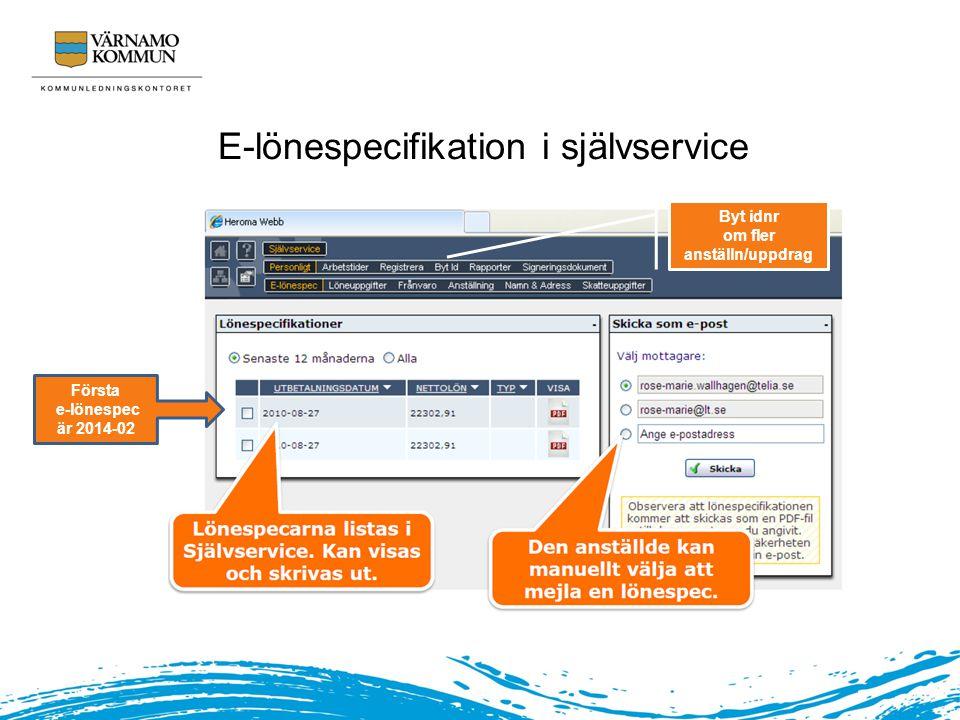 E-lönespecifikation i självservice Första e-lönespec är 2014-02 Byt idnr om fler anställn/uppdrag