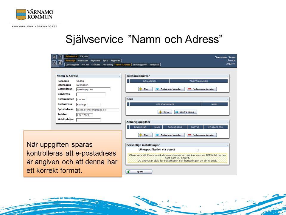 """Självservice """"Namn och Adress"""" När uppgiften sparas kontrolleras att e-postadress är angiven och att denna har ett korrekt format."""