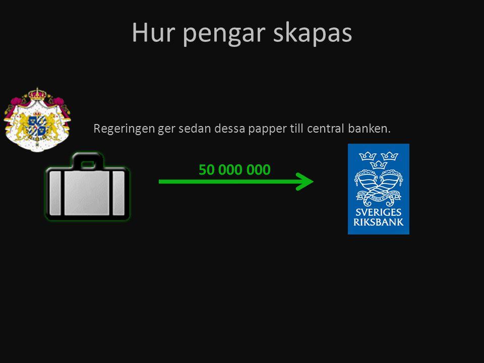 Riksbanken trycker då lite utav sina egna snygga papper och ger dem i utbyte.
