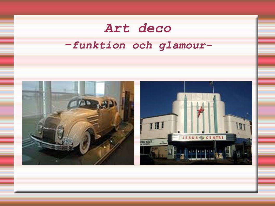 Art deco - funktion och glamour-