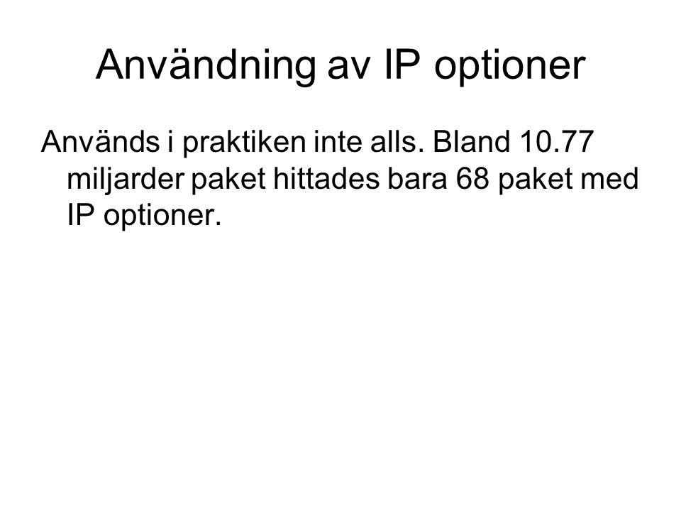 IP fragmentering De flesta IP-paketen (även IPv4) har don't fragment -biten påslagen.