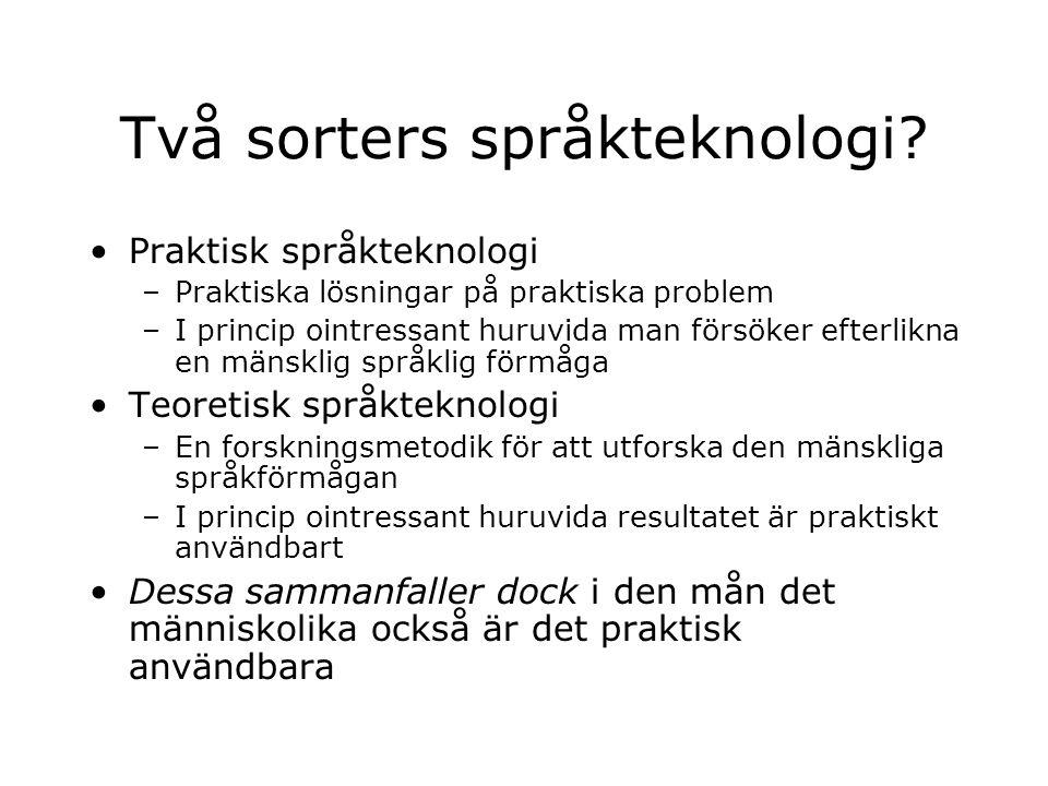Två sorters språkteknologi.