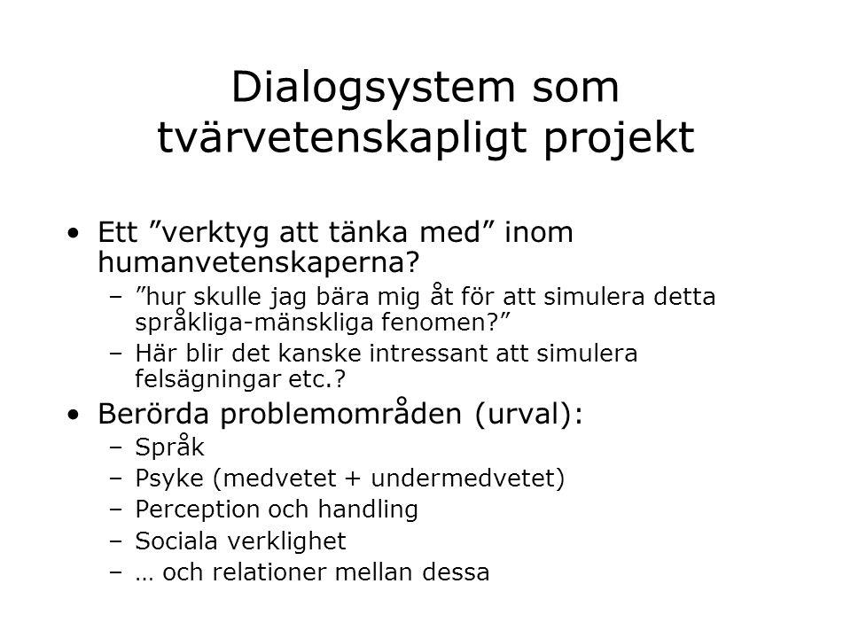 """Dialogsystem som tvärvetenskapligt projekt Ett """"verktyg att tänka med"""" inom humanvetenskaperna? –""""hur skulle jag bära mig åt för att simulera detta sp"""
