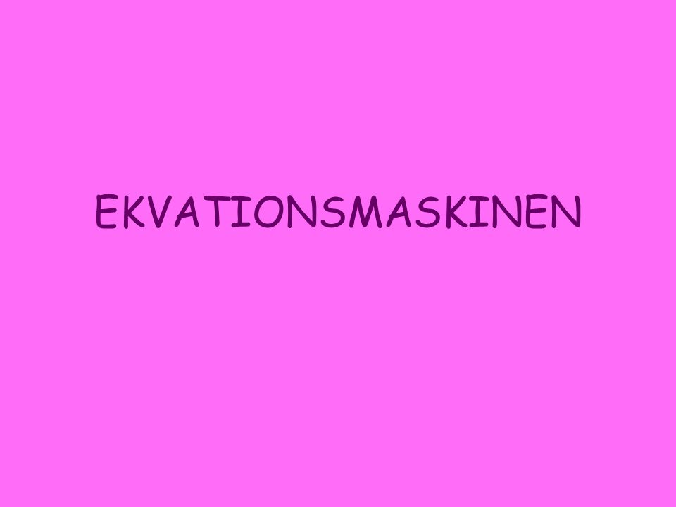 EKVATIONSMASKINEN