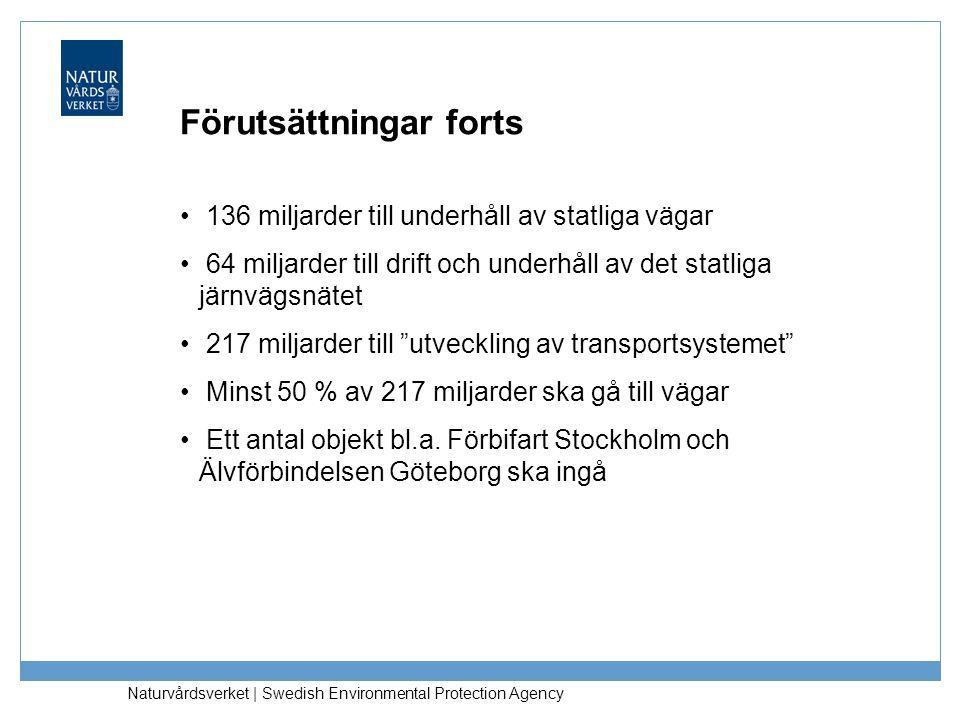Naturvårdsverket   Swedish Environmental Protection Agency 136 miljarder till underhåll av statliga vägar 64 miljarder till drift och underhåll av det