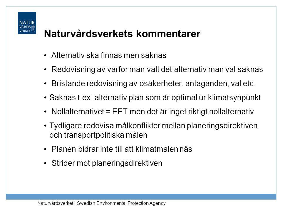 Naturvårdsverket   Swedish Environmental Protection Agency Naturvårdsverkets kommentarer Alternativ ska finnas men saknas Redovisning av varför man va