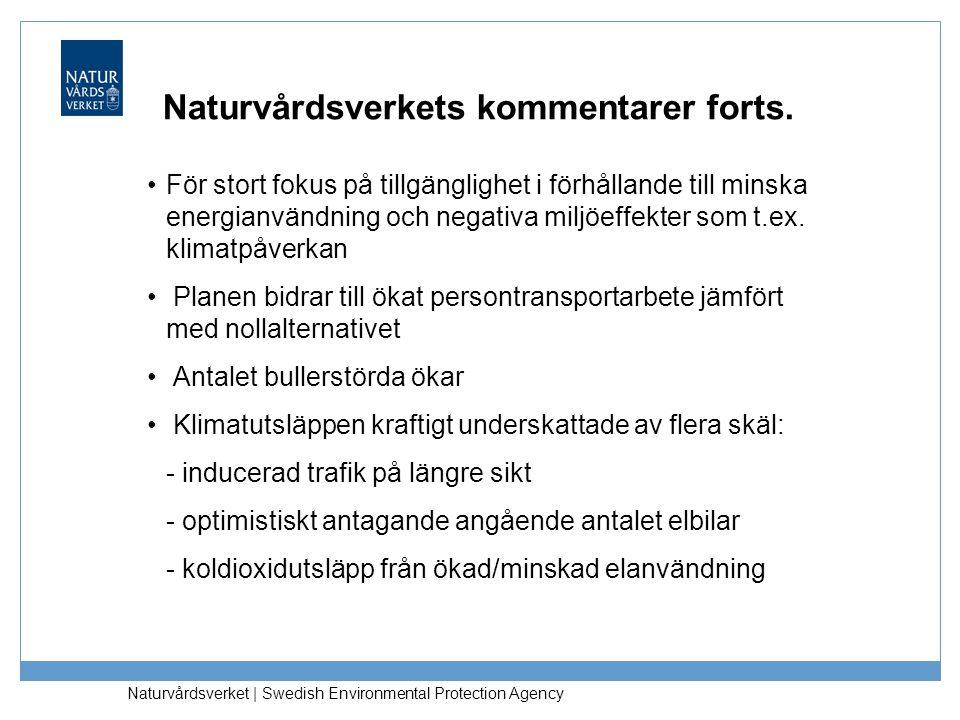 Naturvårdsverket   Swedish Environmental Protection Agency Naturvårdsverkets kommentarer forts. För stort fokus på tillgänglighet i förhållande till m