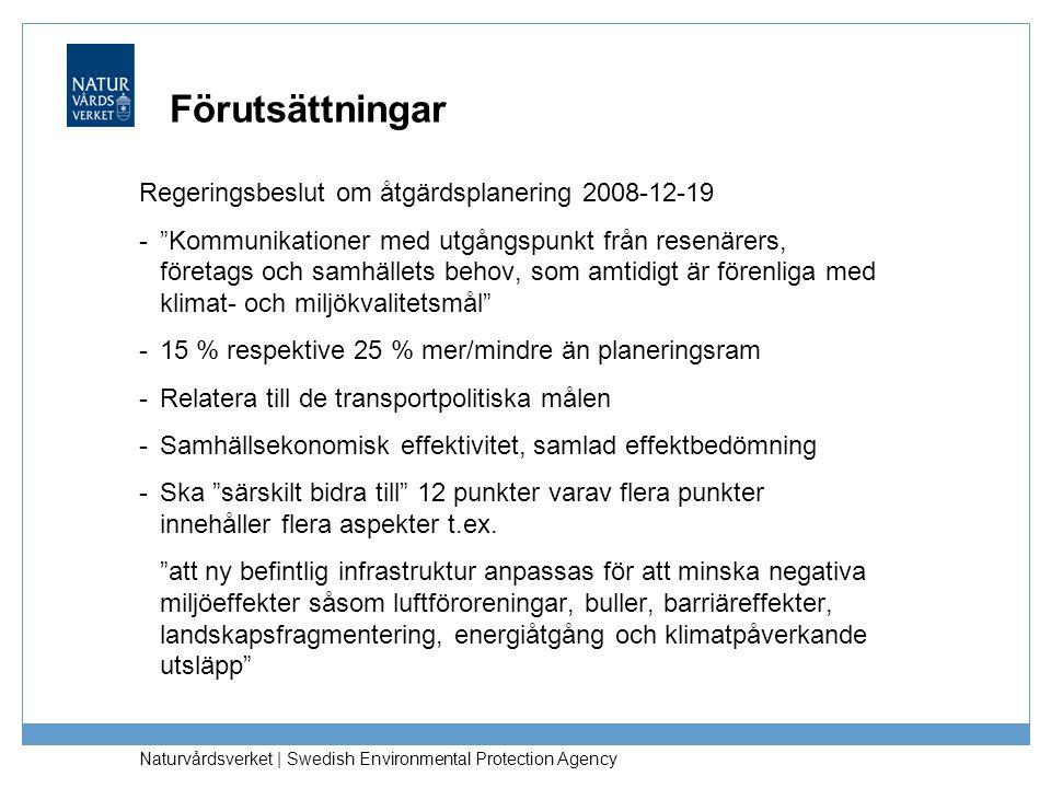 """Naturvårdsverket   Swedish Environmental Protection Agency Förutsättningar Regeringsbeslut om åtgärdsplanering 2008-12-19 -""""Kommunikationer med utgång"""