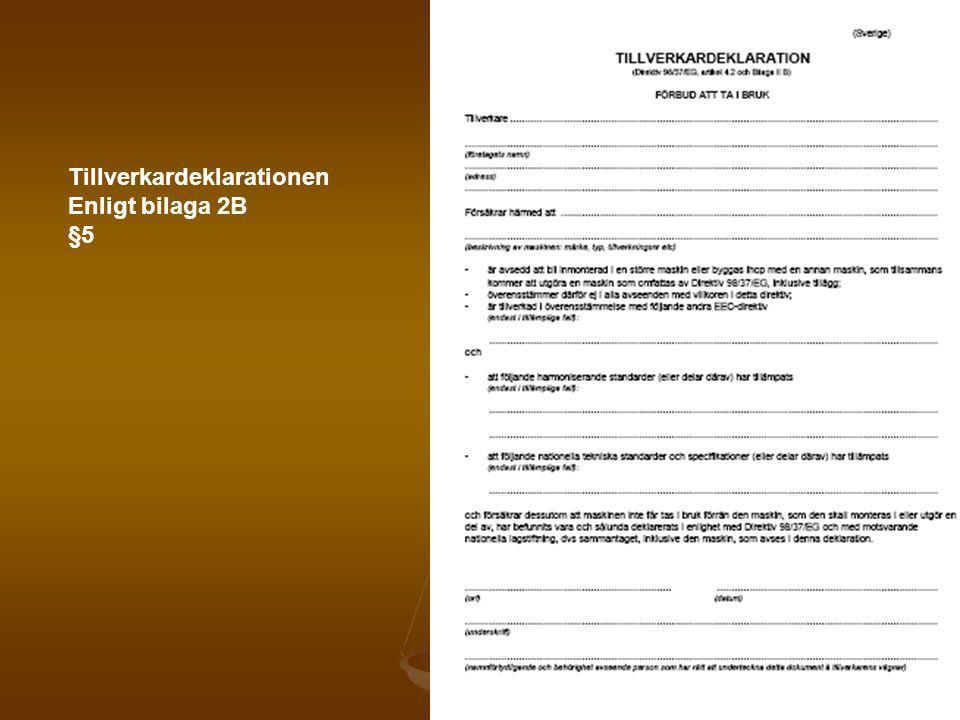 Tillverkardeklarationen Enligt bilaga 2B §5