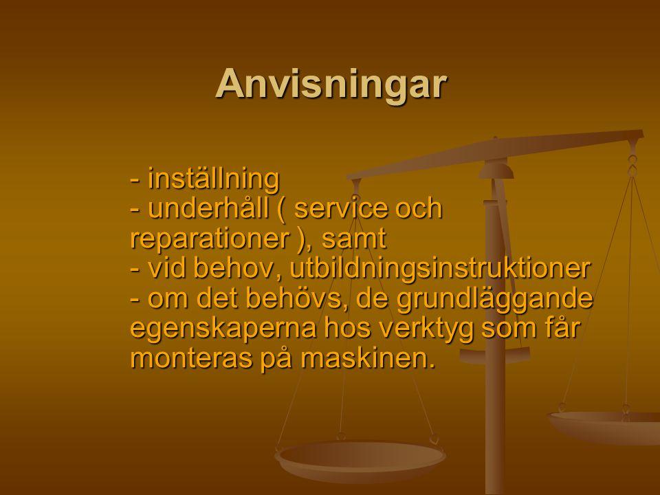 Anvisningar - inställning - underhåll ( service och reparationer ), samt - vid behov, utbildningsinstruktioner - om det behövs, de grundläggande egens