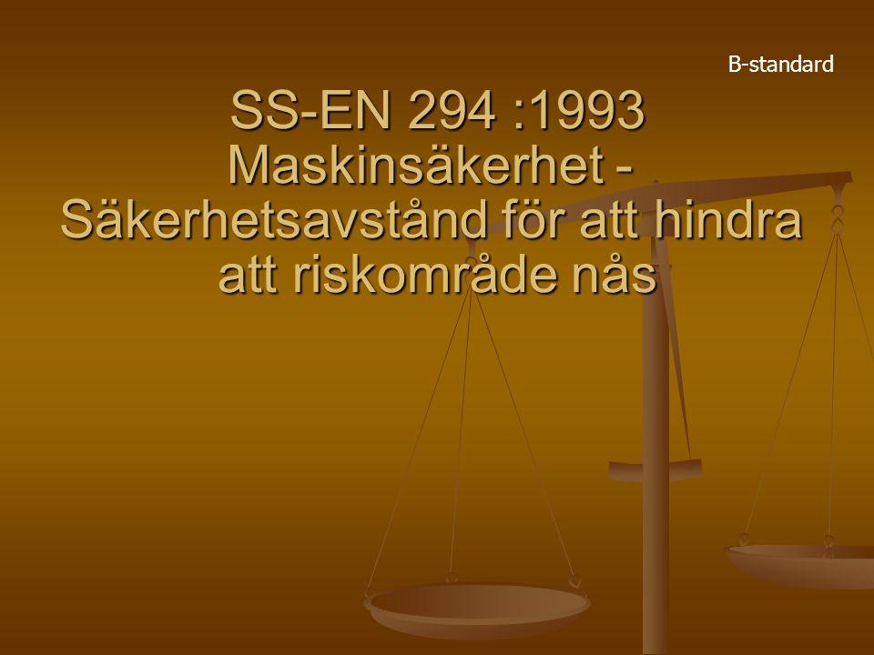 SS-EN 294 :1993 Maskinsäkerhet - Säkerhetsavstånd för att hindra att riskområde nås B-standard