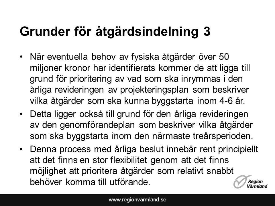 www.regionvarmland.se Grunder för åtgärdsindelning 3 När eventuella behov av fysiska åtgärder över 50 miljoner kronor har identifierats kommer de att