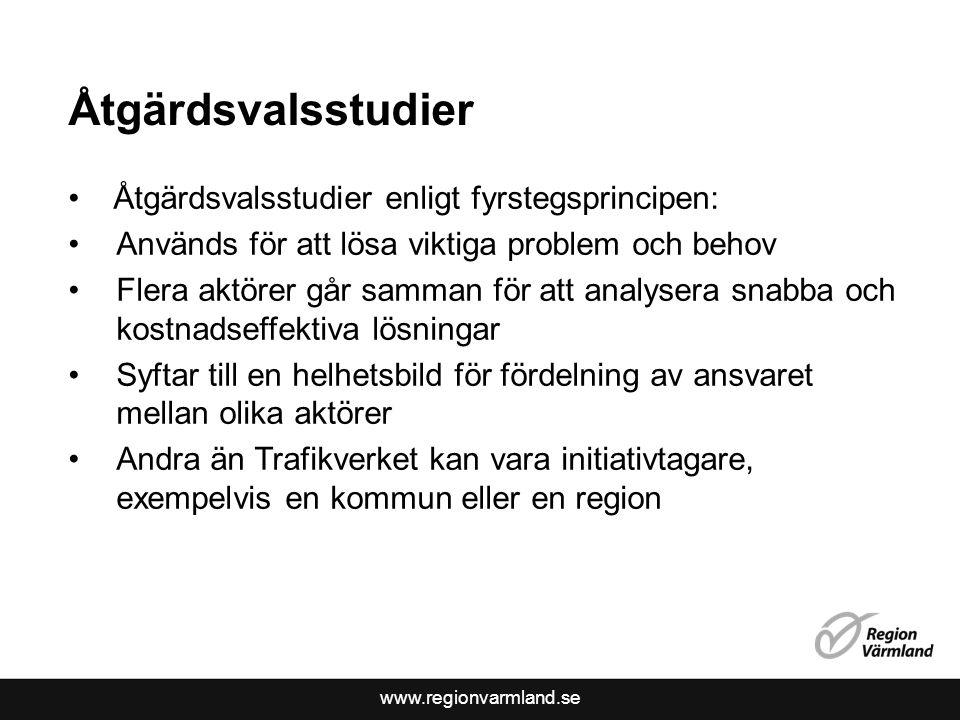 www.regionvarmland.se Åtgärdsvalsstudier Åtgärdsvalsstudier enligt fyrstegsprincipen: Används för att lösa viktiga problem och behov Flera aktörer går