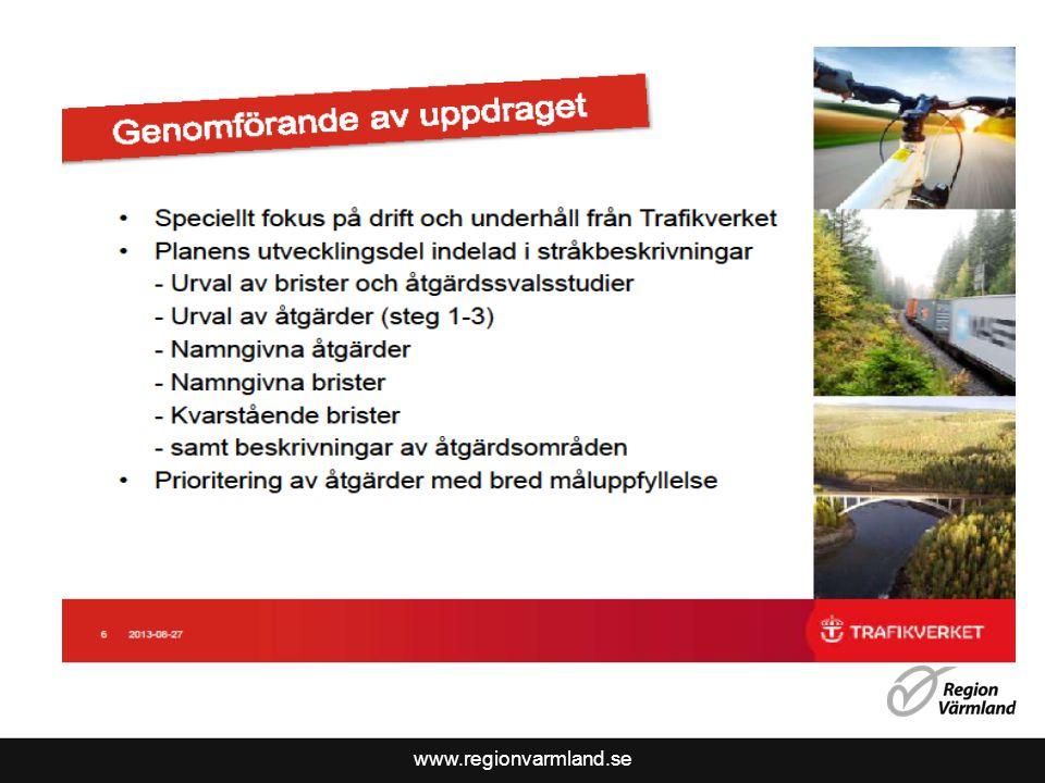 www.regionvarmland.se Urval av åtgärder i Värmlandsstråken < 50 mkr 1 Busshållplatser längs E18: Skattkärr, Rudsbyn och Väse Trimningsåtgärder på Värmlandsbanan, signalåtgärder Samtidig infart på Värmlandsbanan, Skåre Sidoområdesåtgärder E18 Trädsäkring längs delar av Värmlandsbanan Trimningsåtgärder på E18, genomfart Töcksfors