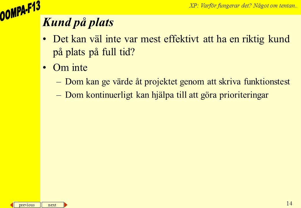 previous next 14 XP: Varför fungerar det. Något om tentan..
