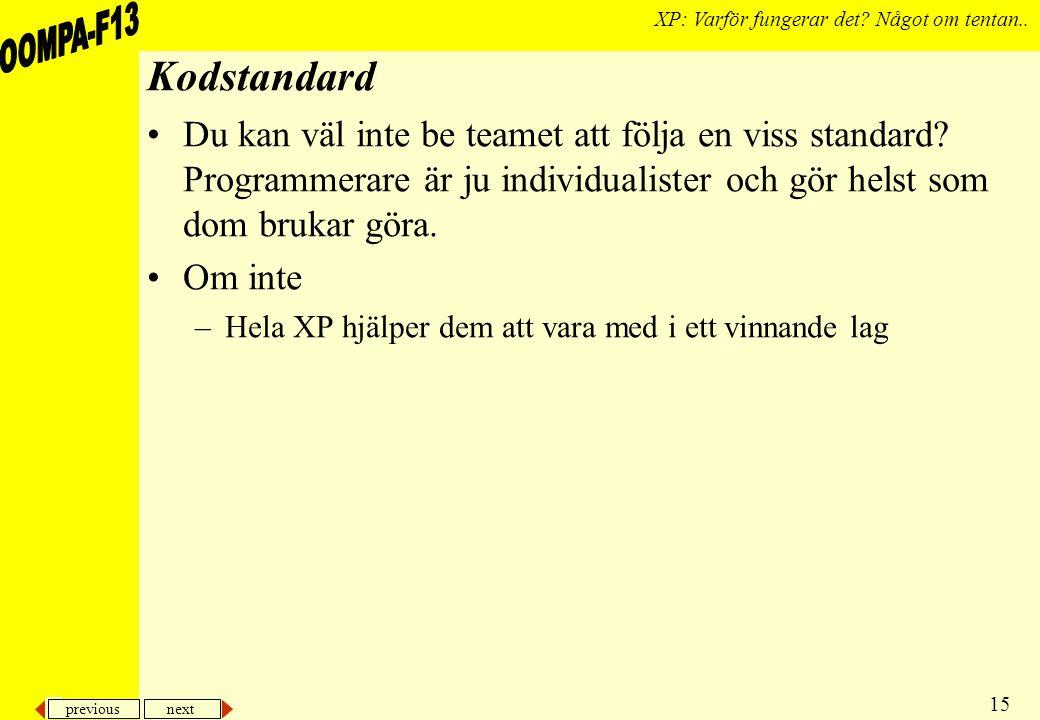 previous next 15 XP: Varför fungerar det. Något om tentan..