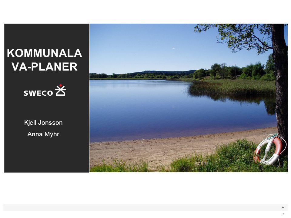 ► 1 KOMMUNALA VA-PLANER Kjell Jonsson Anna Myhr