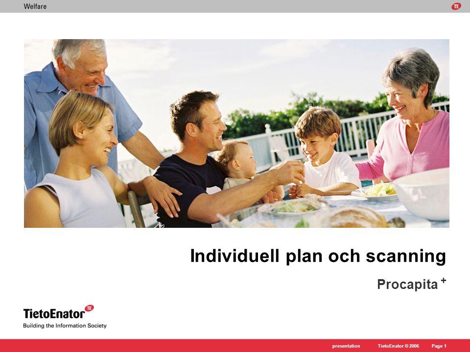 TietoEnator © 2006presentationPage 1 Individuell plan och scanning Procapita +