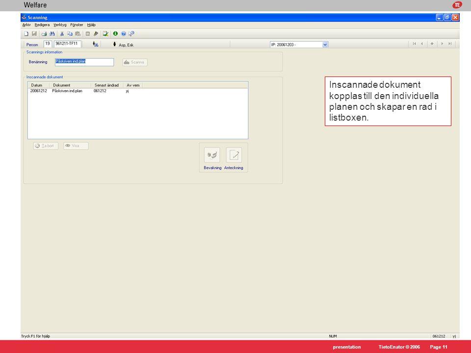 TietoEnator © 2006presentationPage 11 Inscannade dokument kopplas till den individuella planen och skapar en rad i listboxen.