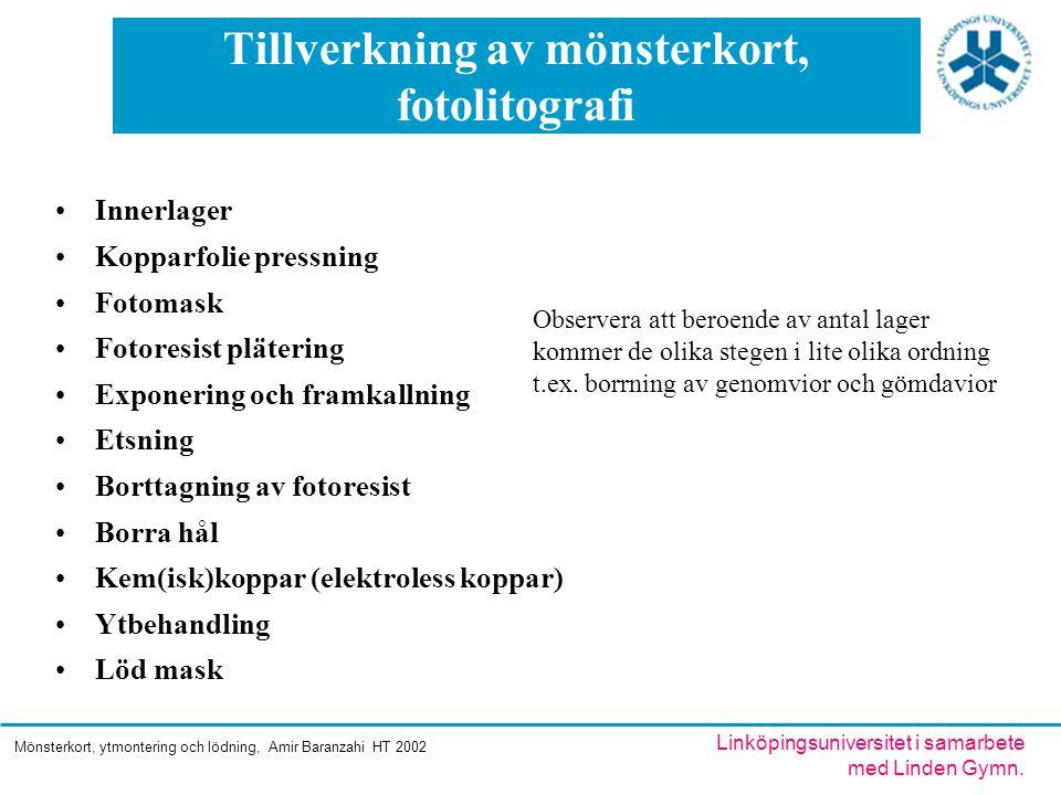Mönsterkort, ytmontering och lödning, Amir Baranzahi HT 2002 Linköpingsuniversitet i samarbete med Linden Gymn.
