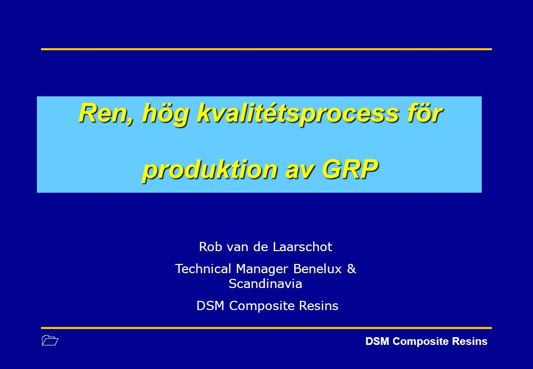 1 Ren process för GRP produktion Euroresins Scandinavia – RTM.