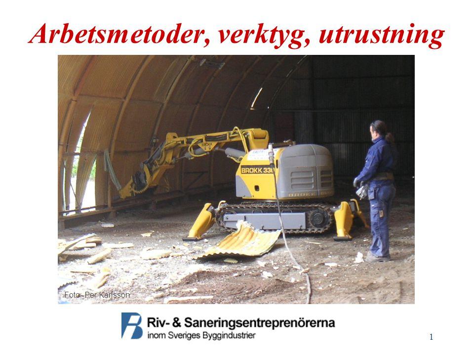1 Arbetsmetoder, verktyg, utrustning Foto: Per Karlsson