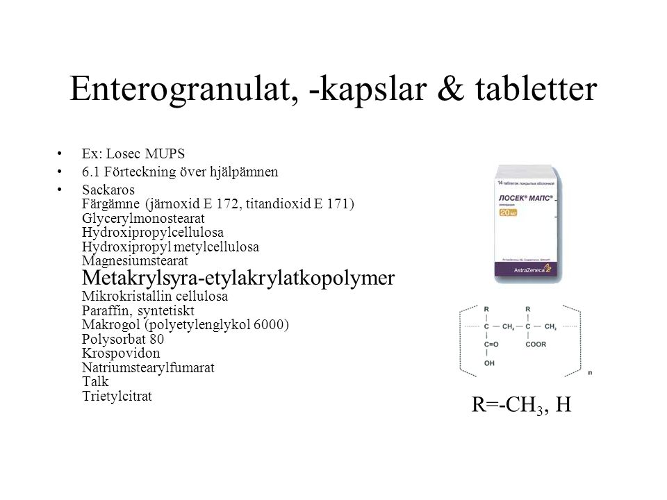 Enterogranulat, -kapslar & tabletter Ex: Losec MUPS 6.1 Förteckning över hjälpämnen Sackaros Färgämne (järnoxid E 172, titandioxid E 171) Glycerylmono