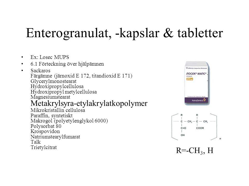 Enterogranulat, -kapslar & tabletter Ex: Losec MUPS 6.1 Förteckning över hjälpämnen Sackaros Färgämne (järnoxid E 172, titandioxid E 171) Glycerylmonostearat Hydroxipropylcellulosa Hydroxipropyl metylcellulosa Magnesiumstearat Metakrylsyra-etylakrylatkopolymer Mikrokristallin cellulosa Paraffin, syntetiskt Makrogol (polyetylenglykol 6000) Polysorbat 80 Krospovidon Natriumstearylfumarat Talk Trietylcitrat R=-CH 3, H