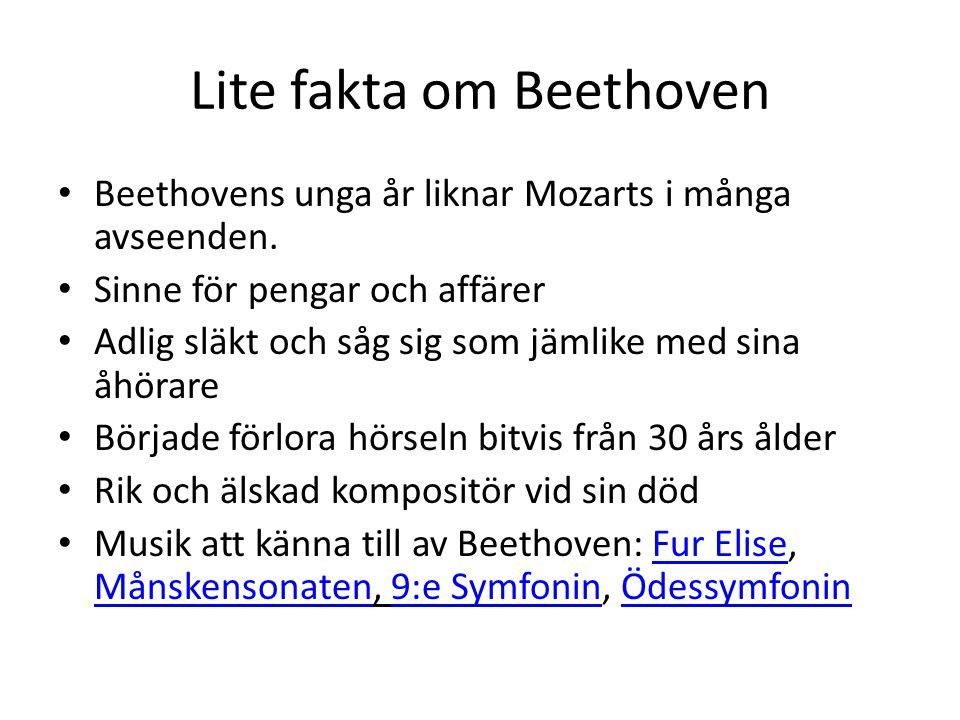 Lite fakta om Beethoven Beethovens unga år liknar Mozarts i många avseenden.