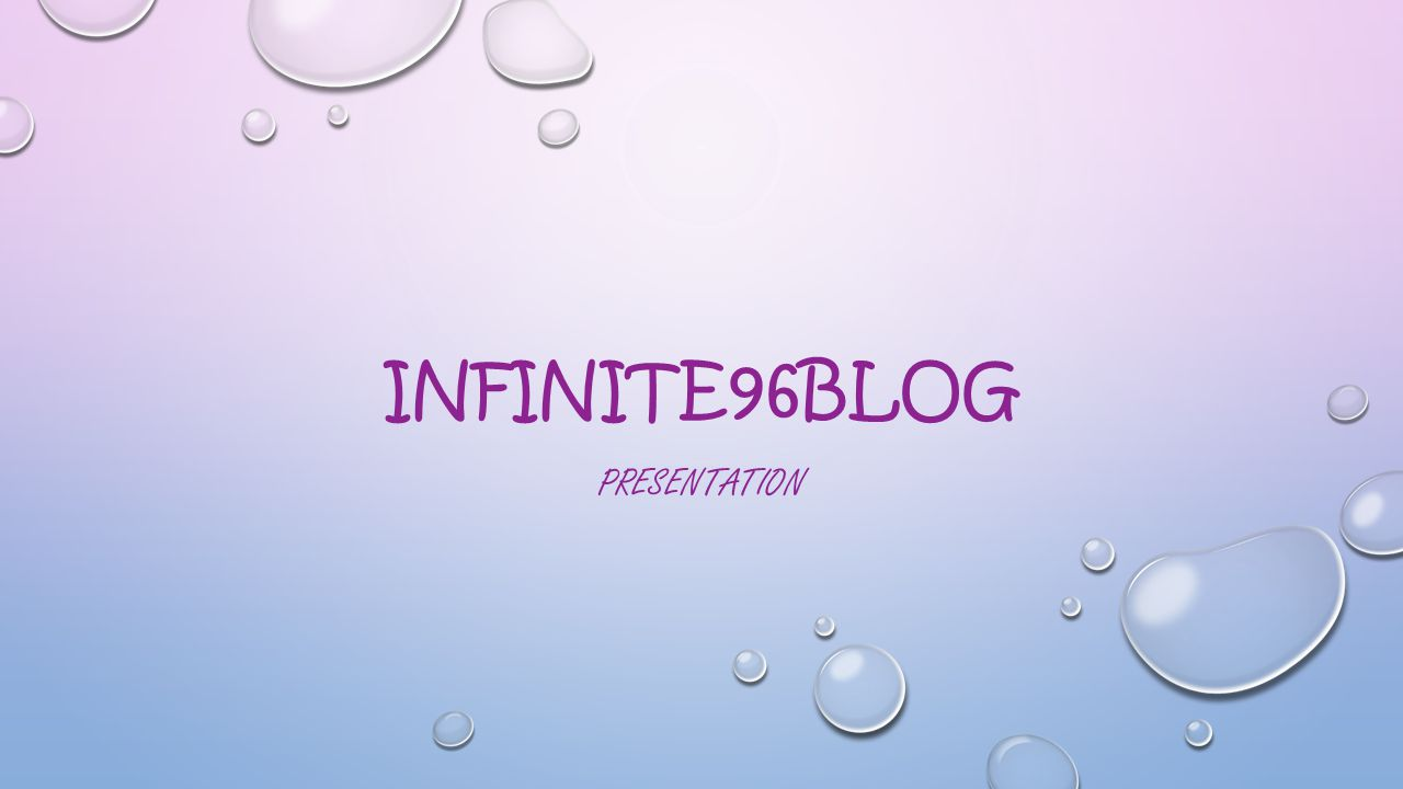 INFINITE96BLOG PRESENTATION