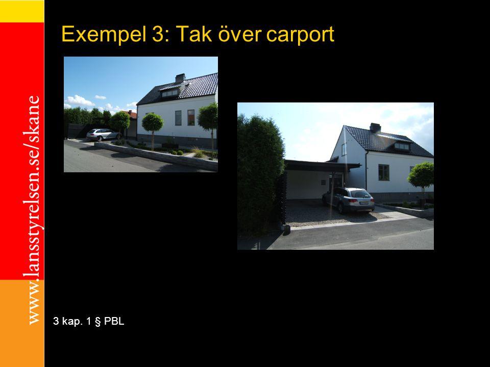 Exempel 3: Tak över carport exempel 3 kap. 1 § PBL