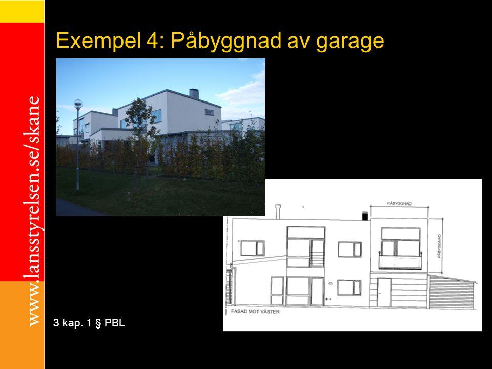 Exempel 4: Påbyggnad av garage exempel 3 kap. 1 § PBL
