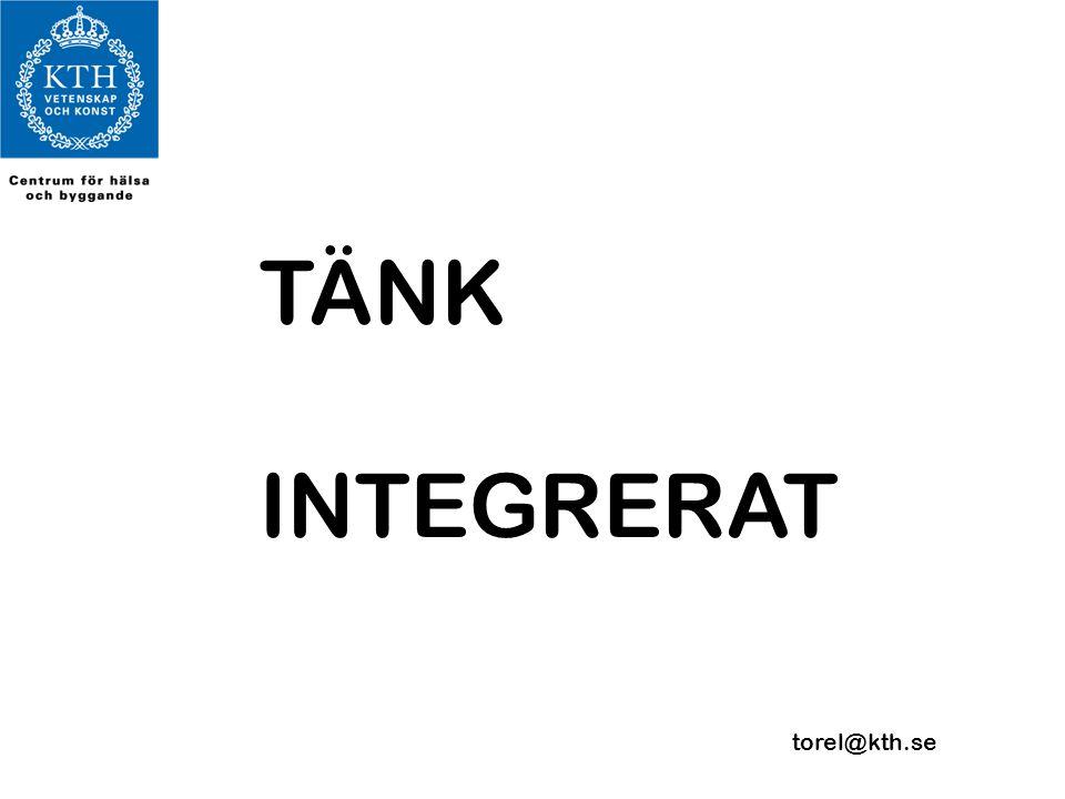TÄNK INTEGRERAT torel@kth.se