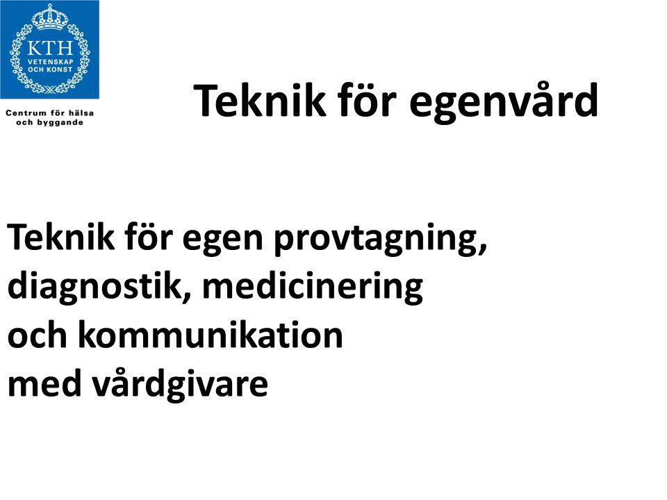 Teknik för egenvård Teknik för egen provtagning, diagnostik, medicinering och kommunikation med vårdgivare