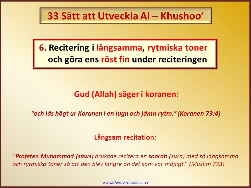 """www.islamforelasningar.se """"och läs högt ur Koranen i en lugn och jämn rytm."""" (Koranen 73:4) Långsam recitation: """"Profeten Muhammad (saws) brukade reci"""