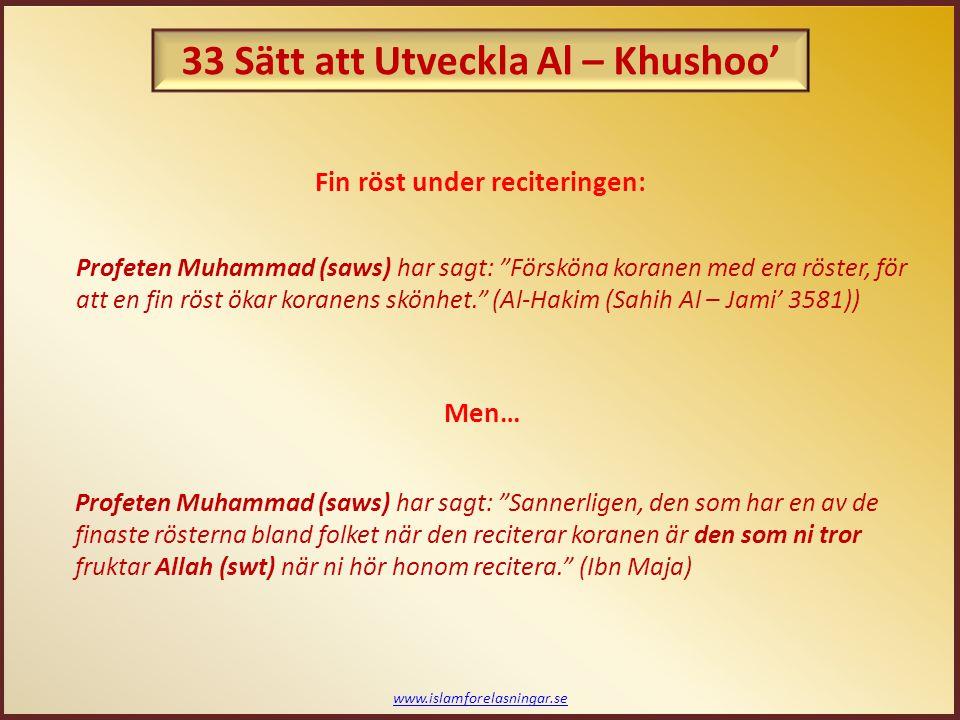 """www.islamforelasningar.se Fin röst under reciteringen: Profeten Muhammad (saws) har sagt: """"Sannerligen, den som har en av de finaste rösterna bland fo"""