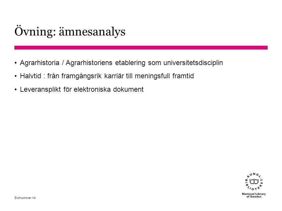 Sidnummer Övning: ämnesanalys Agrarhistoria / Agrarhistoriens etablering som universitetsdisciplin Halvtid : från framgångsrik karriär till meningsful