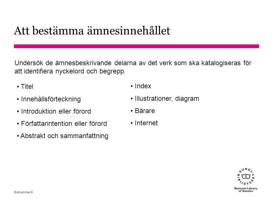 Sidnummer 19 Allmänna anmärkningar Arkeologi anm: Hit verk om arkeologi som disciplin.