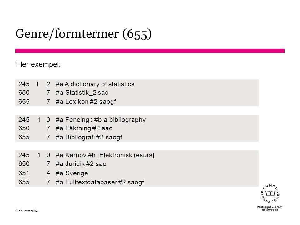 Sidnummer Genre/formtermer (655) 24512#a A dictionary of statistics 6507#a Statistik_2 sao 6557#a Lexikon #2 saogf 24510#a Fencing : #b a bibliography