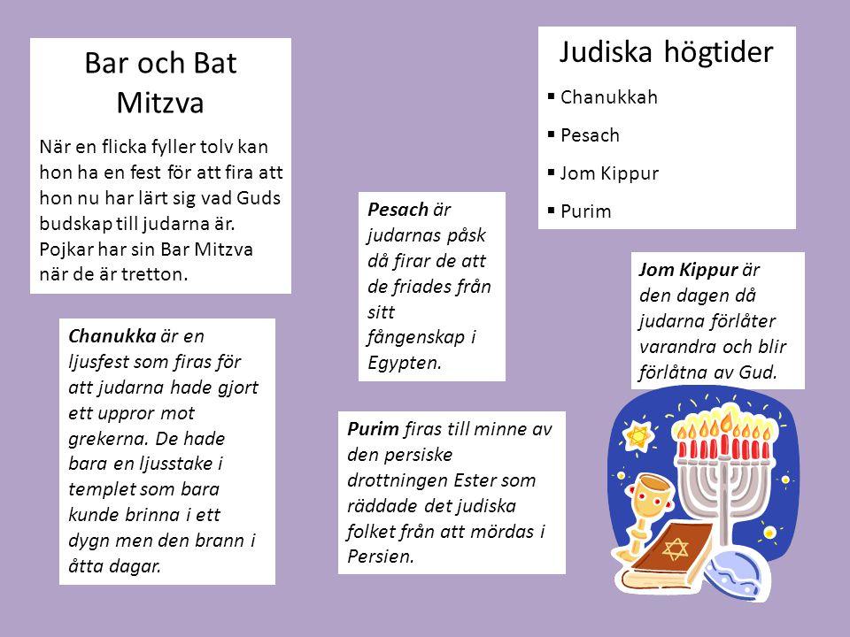 Bar och Bat Mitzva När en flicka fyller tolv kan hon ha en fest för att fira att hon nu har lärt sig vad Guds budskap till judarna är.