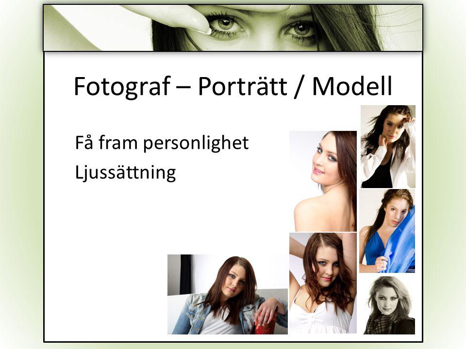 Fotograf – Porträtt / Modell Få fram personlighet Ljussättning