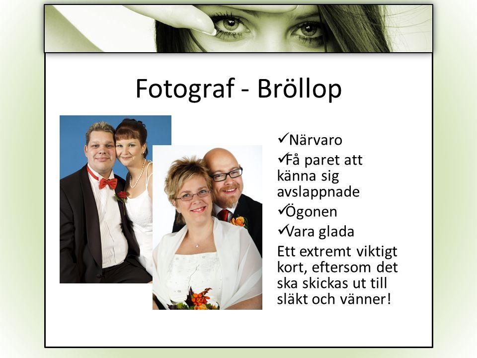 dvf Fotograf - Bröllop Närvaro Få paret att känna sig avslappnade Ögonen Vara glada Ett extremt viktigt kort, eftersom det ska skickas ut till släkt o