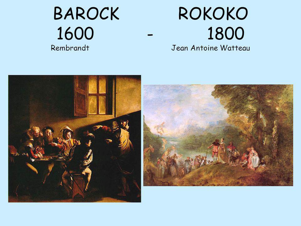 BAROCK ROKOKO 1600-1800 RembrandtJean Antoine Watteau